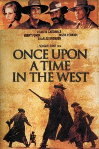 Wednesday Double Feature - Epic Deconstructions of the Western Sergio Leone - Once Upon a Time in the West